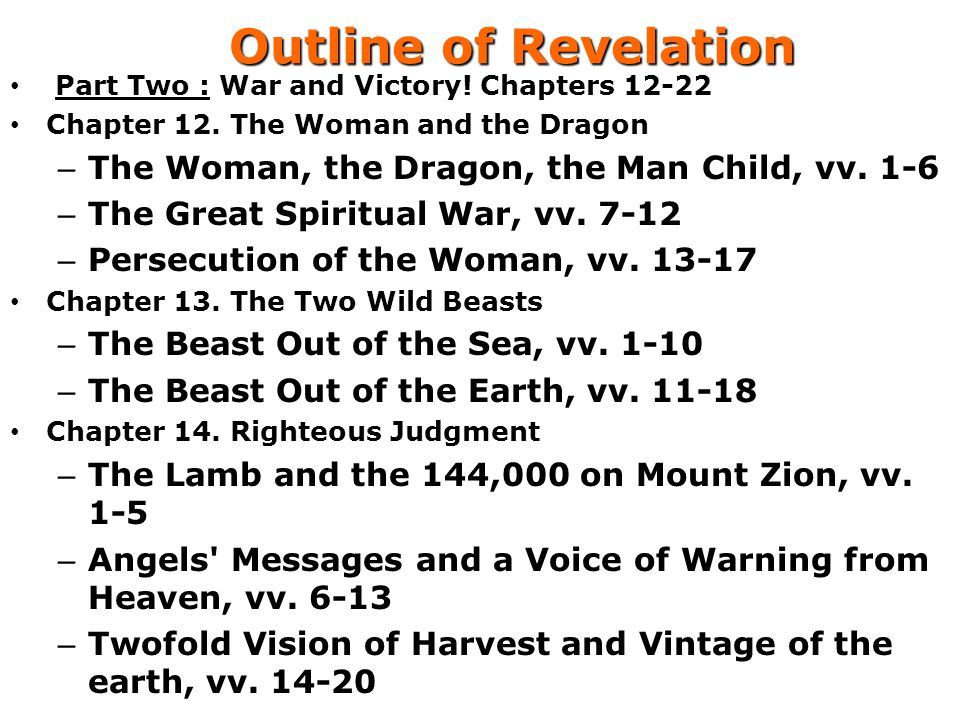 Outline of Revelation Part Two : War and Victory.Chapters 12-22 Chapter 12.