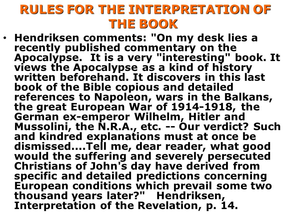 RULES FOR THE INTERPRETATION OF THE BOOK RULES FOR THE INTERPRETATION OF THE BOOK Hendriksen comments: