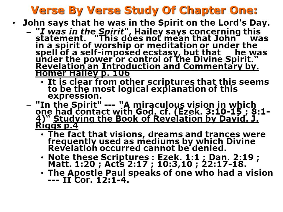 Verse By Verse Study Of Chapter One: John says that he was in the Spirit on the Lord s Day.