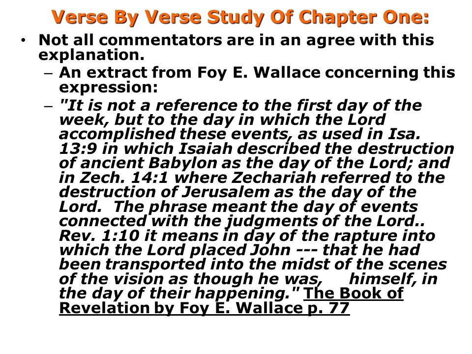 Verse By Verse Study Of Chapter One: Not all commentators are in an agree with this explanation.