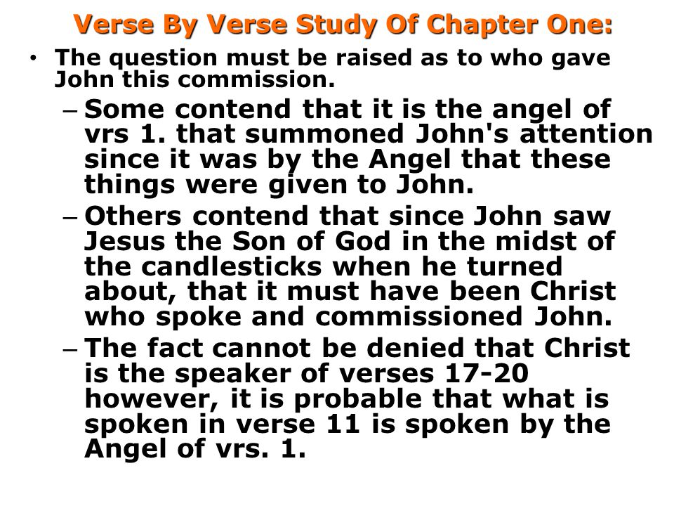 Verse By Verse Study Of Chapter One: The question must be raised as to who gave John this commission.
