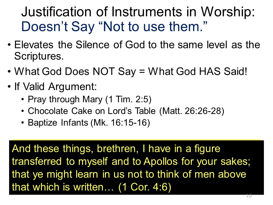 Justification of Instruments in Worship: Doesn't Say Not to use them. Elevates the Silence of God to the same level as the Scriptures.