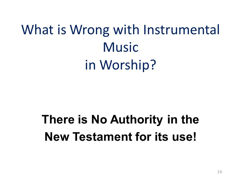 What is Wrong with Instrumental Music in Worship.