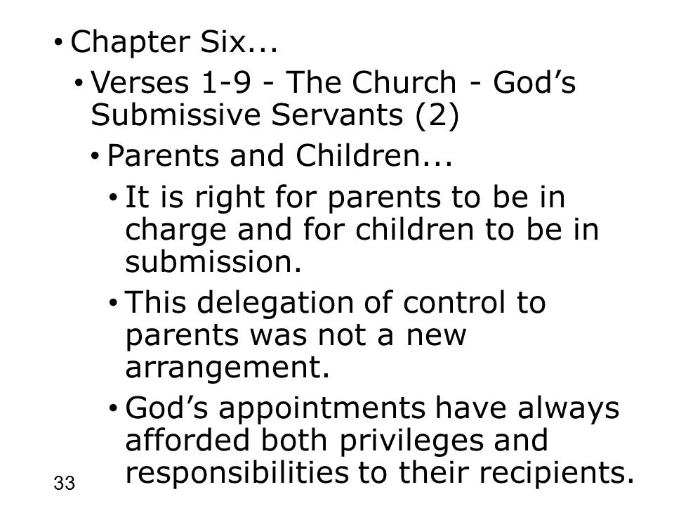 33 Chapter Six... Verses 1-9 - The Church - God's Submissive Servants (2) Parents and Children...