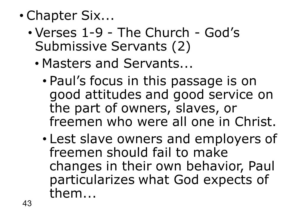 43 Chapter Six... Verses 1-9 - The Church - God's Submissive Servants (2) Masters and Servants...