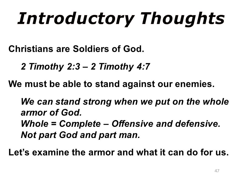 Christians are Soldiers of God.