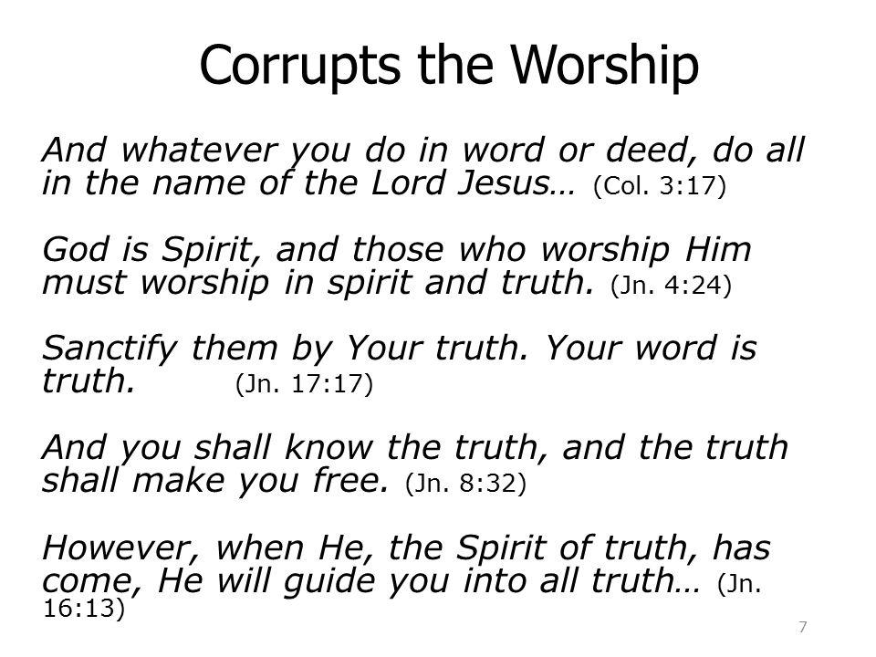We Worship According to the Truth Sing (Eph.5:19) Pray (1 Cor.