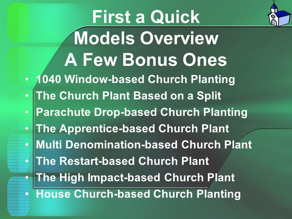 First a Quick Models Overview A Few Bonus Ones 1040 Window-based Church Planting The Church Plant Based on a Split Parachute Drop-based Church Plantin
