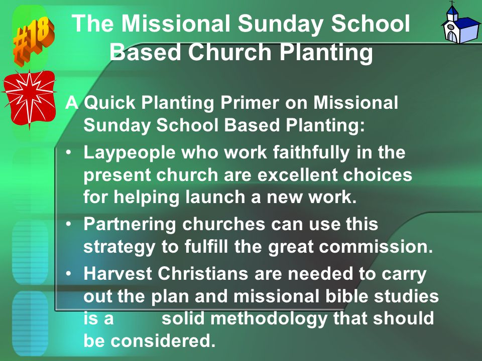 The Missional Sunday School Based Church Planting A Quick Planting Primer on Missional Sunday School Based Planting: Laypeople who work faithfully in