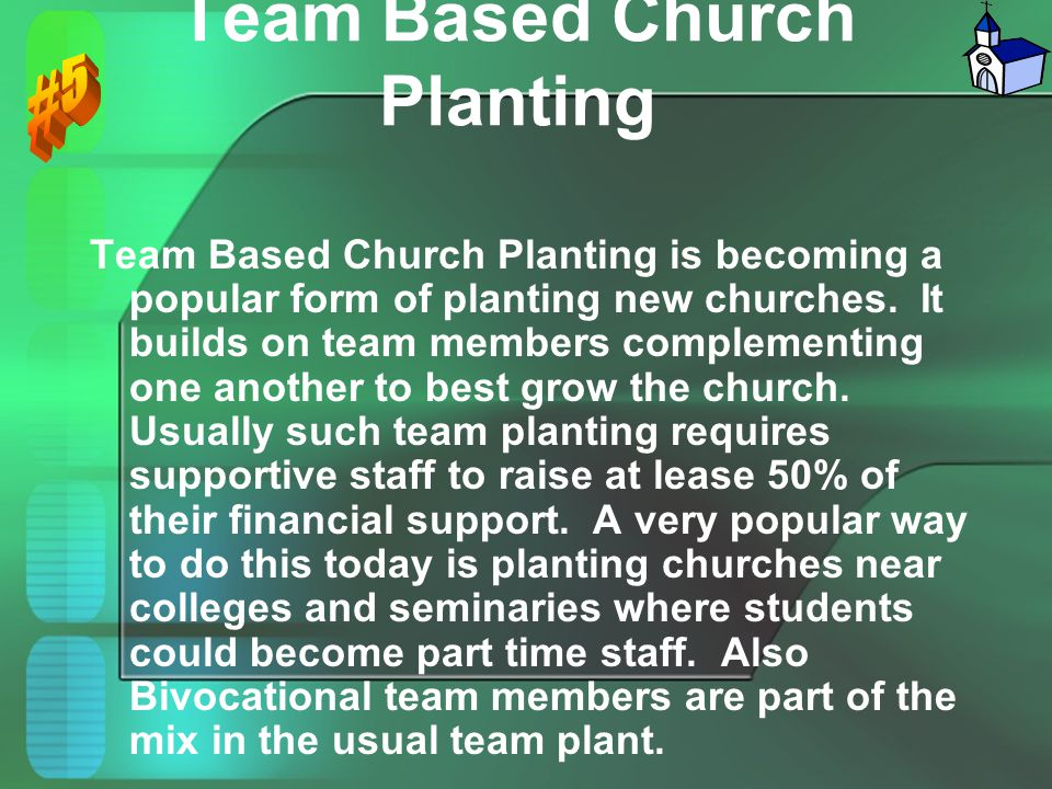 Team Based Church Planting Team Based Church Planting is becoming a popular form of planting new churches. It builds on team members complementing one