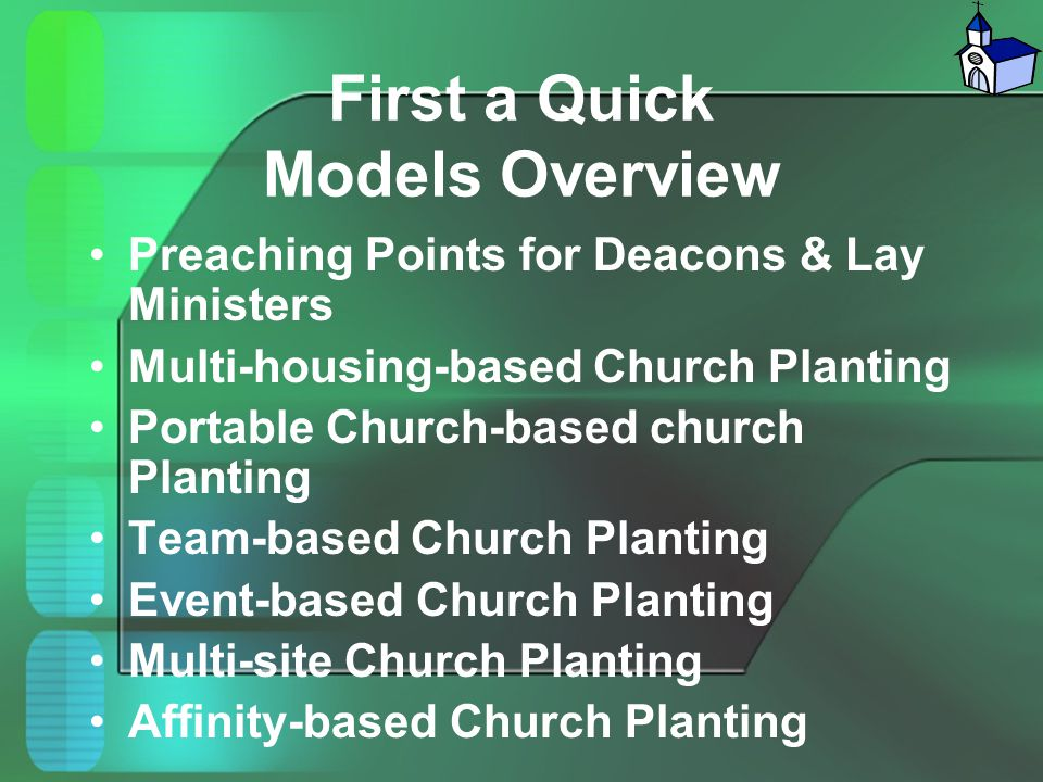 First a Quick Models Overview Preaching Points for Deacons & Lay Ministers Multi-housing-based Church Planting Portable Church-based church Planting T