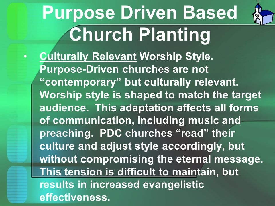 """Purpose Driven Based Church Planting Culturally Relevant Worship Style. Purpose-Driven churches are not """"contemporary"""" but culturally relevant. Worshi"""