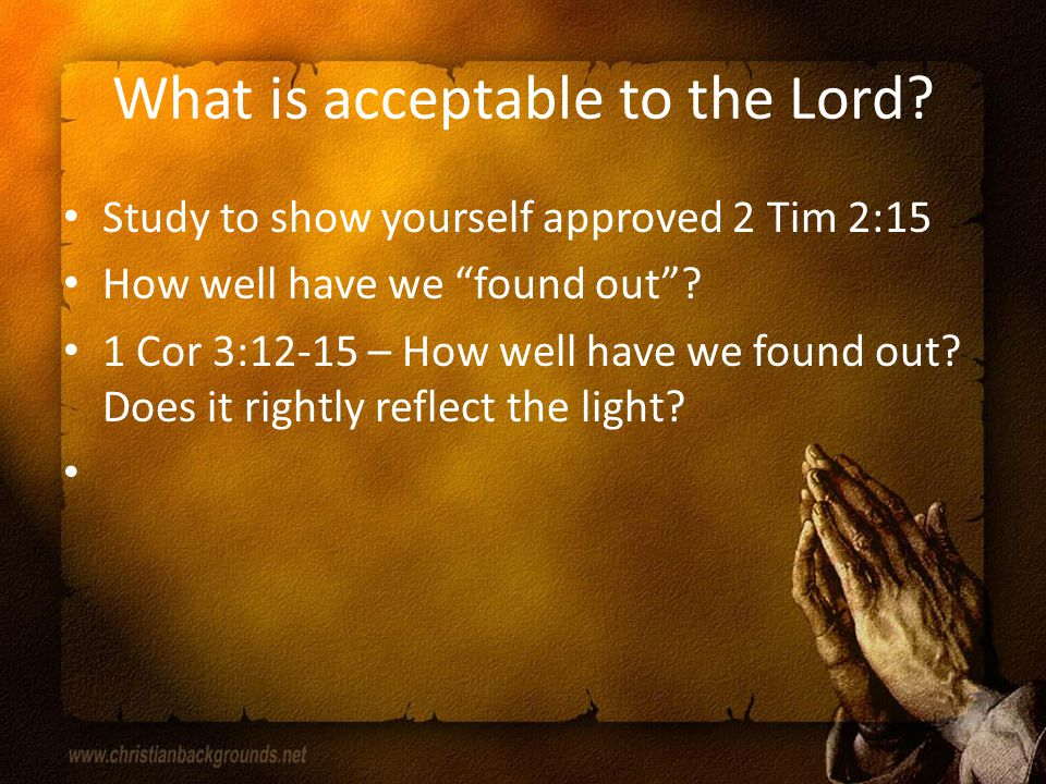 What is acceptable to the Lord.