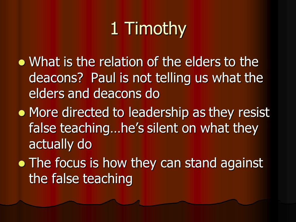 1 Timothy What is the relation of the elders to the deacons.