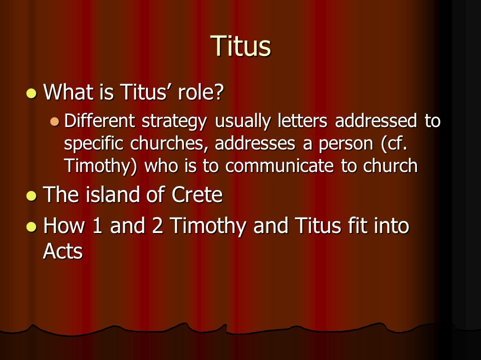Titus What is Titus' role. What is Titus' role.