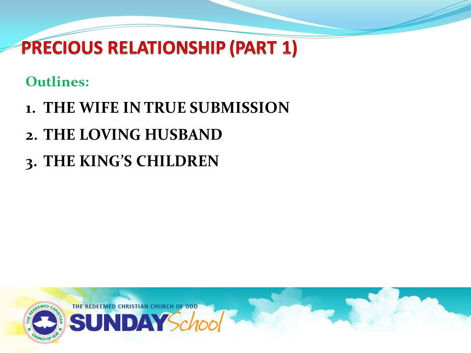 Outlines: 1.THE WIFE IN TRUE SUBMISSION 2.THE LOVING HUSBAND 3.THE KING'S CHILDREN