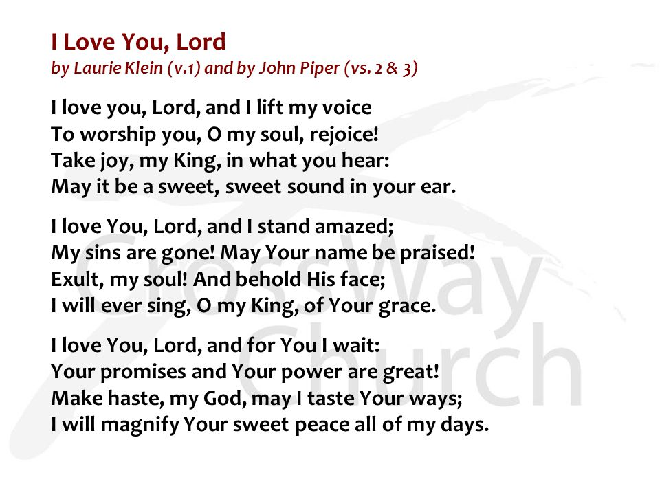 I Love You, Lord by Laurie Klein (v.1) and by John Piper (vs.