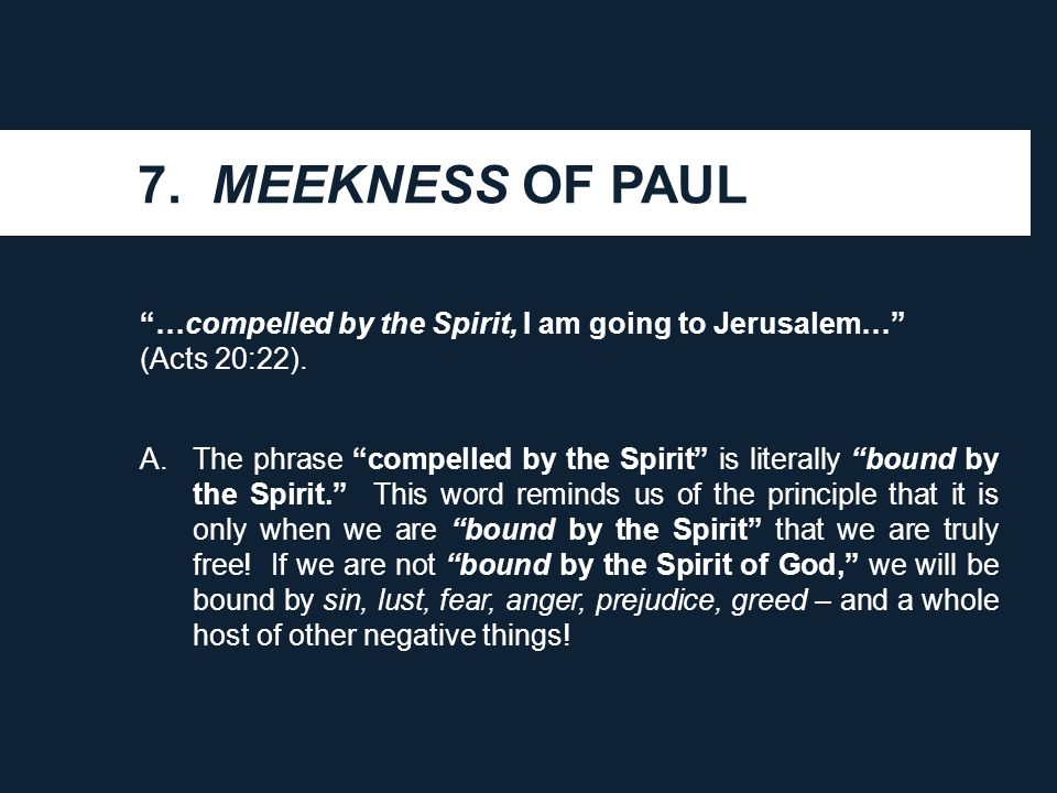 B.Therefore, Paul's meekness is demonstrated by his sensitivity and submission to the Spirit of God.