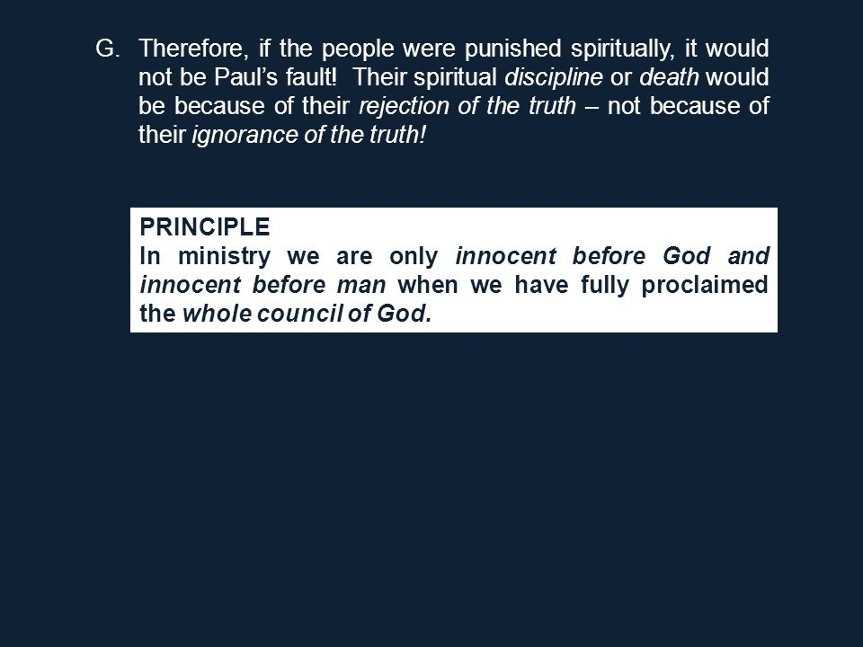 G.Therefore, if the people were punished spiritually, it would not be Paul's fault! Their spiritual discipline or death would be because of their reje
