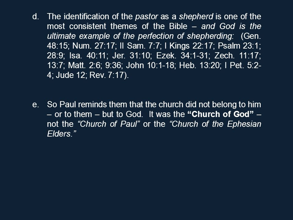 d.The identification of the pastor as a shepherd is one of the most consistent themes of the Bible – and God is the ultimate example of the perfection