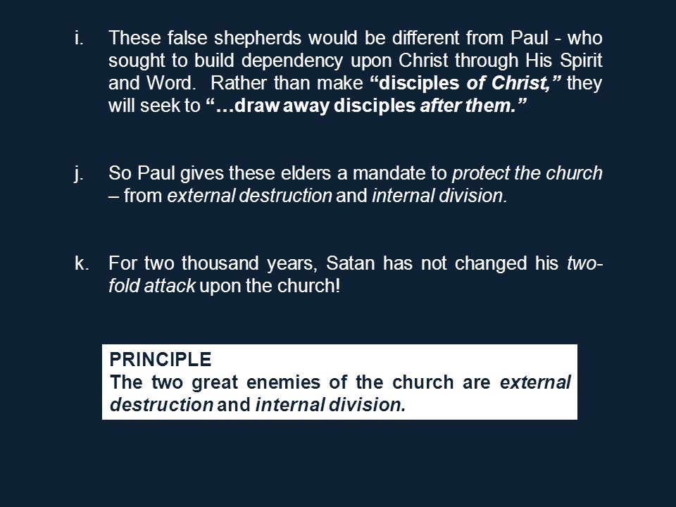 l.Therefore, all church elders must heed Paul's exhortation to BE ON YOUR GUARD! m.In telling them this, Paul was not giving some new admonition.