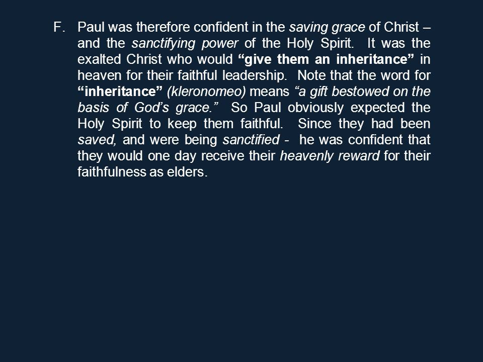 "F.Paul was therefore confident in the saving grace of Christ – and the sanctifying power of the Holy Spirit. It was the exalted Christ who would ""give"