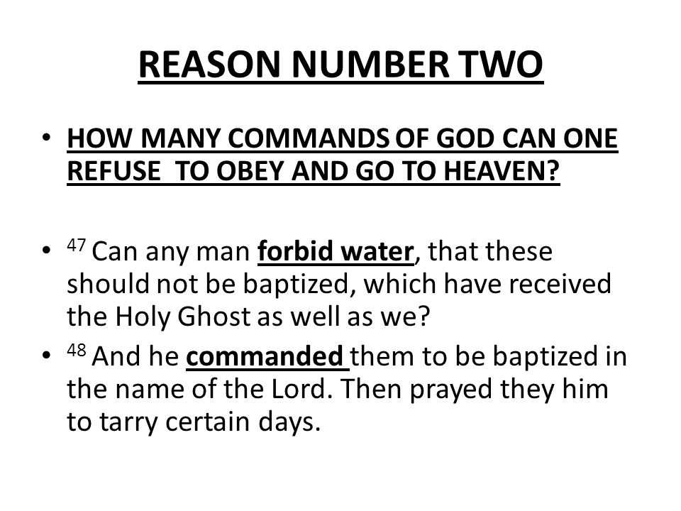 REASON NUMBER TWO HOW MANY COMMANDS OF GOD CAN ONE REFUSE TO OBEY AND GO TO HEAVEN.