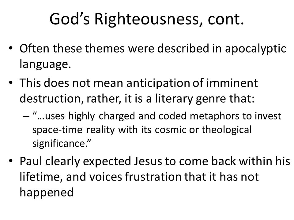 God's Righteousness, cont. Often these themes were described in apocalyptic language.