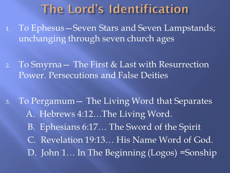 1. To Ephesus—Seven Stars and Seven Lampstands; unchanging through seven church ages 2.