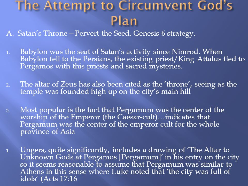 A. Satan's Throne—Pervert the Seed. Genesis 6 strategy.