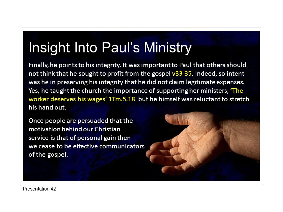 Insight Into Paul's Ministry Finally, he points to his integrity.