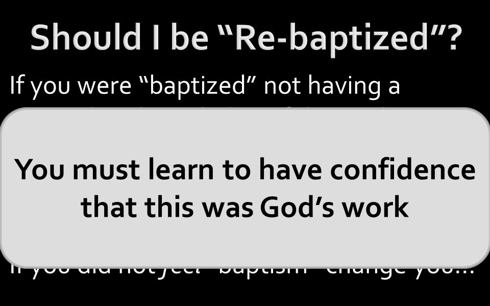 If you were baptized not having a complete knowledge of the truth…..