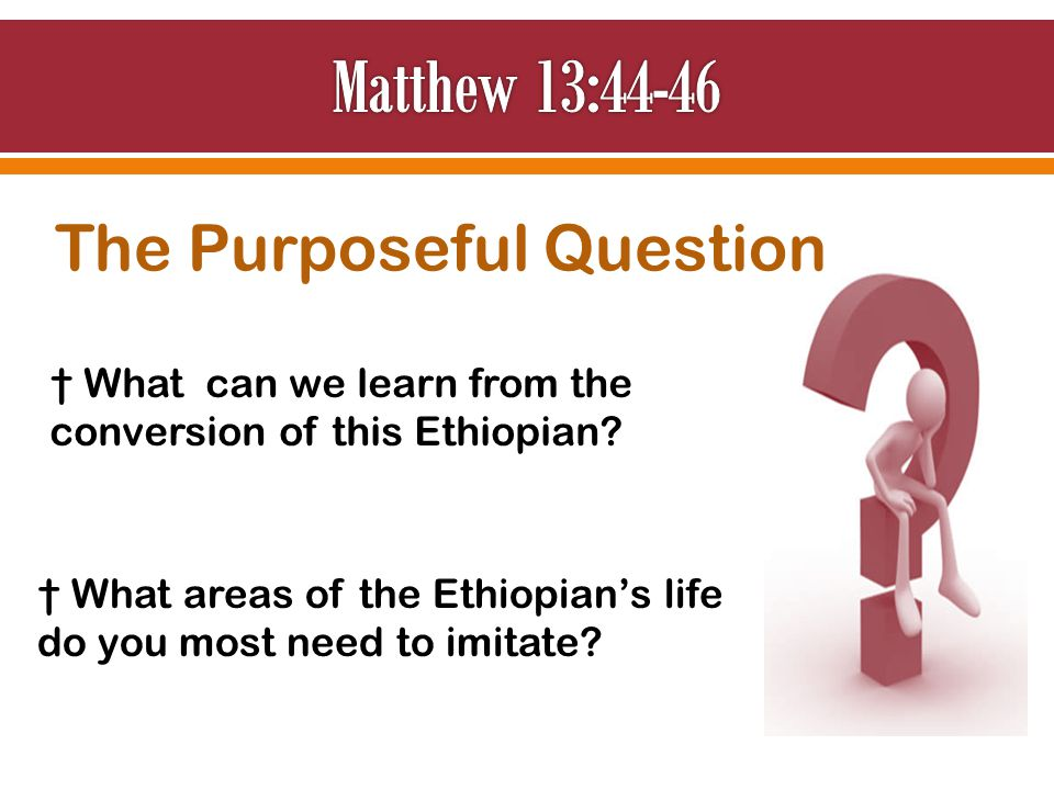 † What areas of the Ethiopian's life do you most need to imitate.