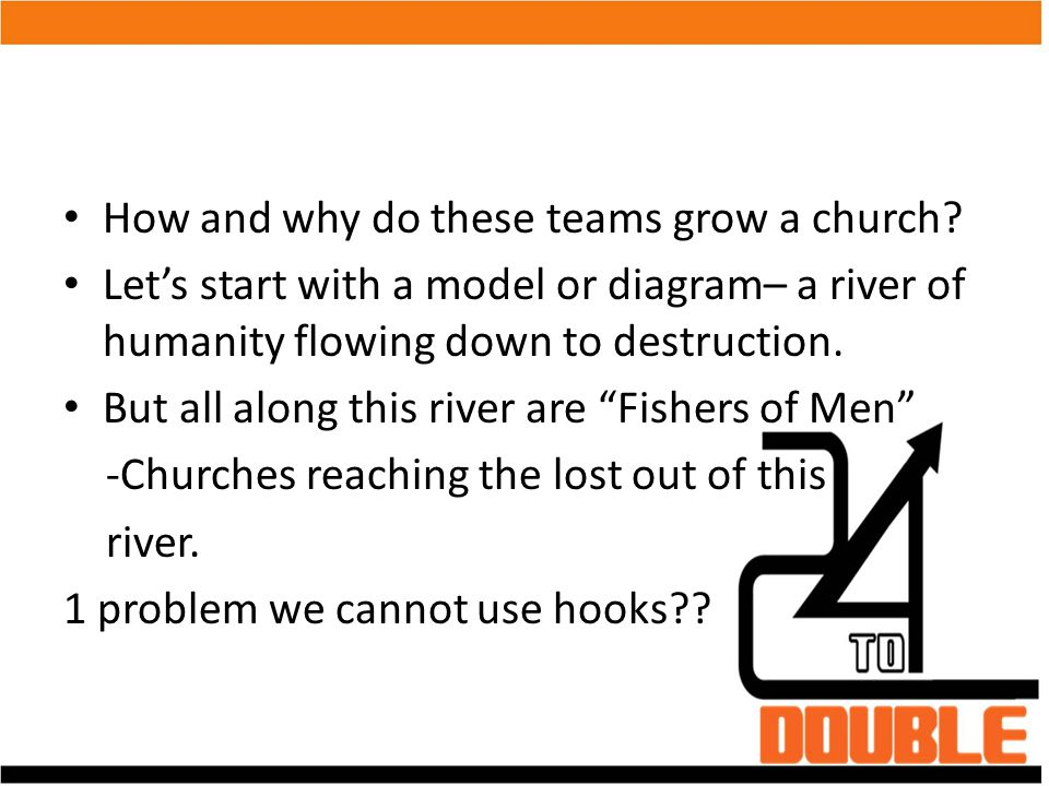 How and why do these teams grow a church? Let's start with a model or diagram– a river of humanity flowing down to destruction. But all along this riv