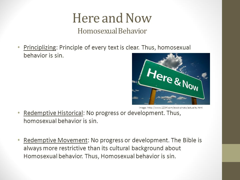 Here and Now Homosexual Behavior Principlizing: Principle of every text is clear.