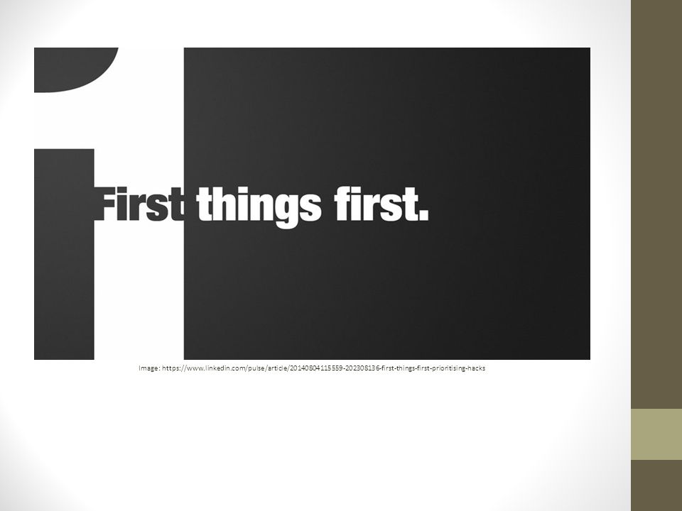 Image: https://www.linkedin.com/pulse/article/20140804115559-202308136-first-things-first-prioritising-hacks