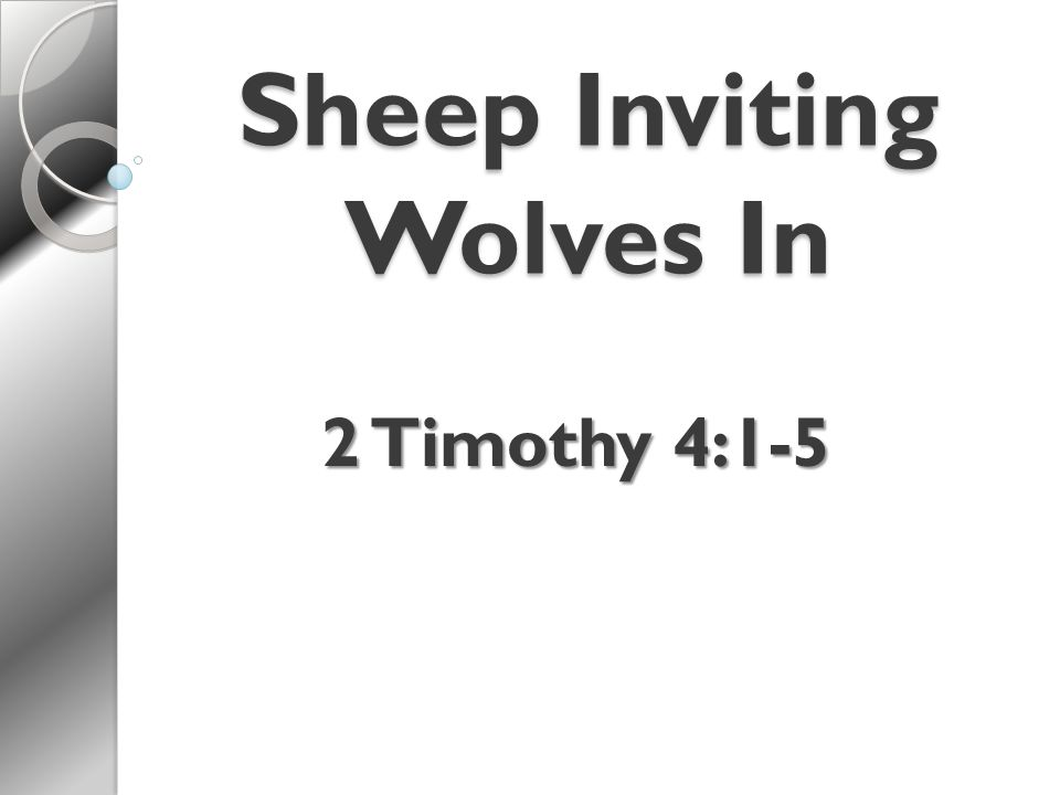 Sheep Inviting Wolves In 2 Timothy 4:1-5