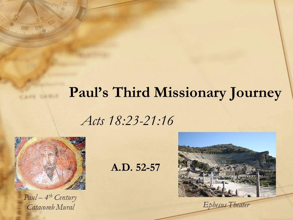 Discussion Questions for Acts 18 – 21:16 −Where did Paul spend most of his time during the third missionary journey and how long did he stay there.