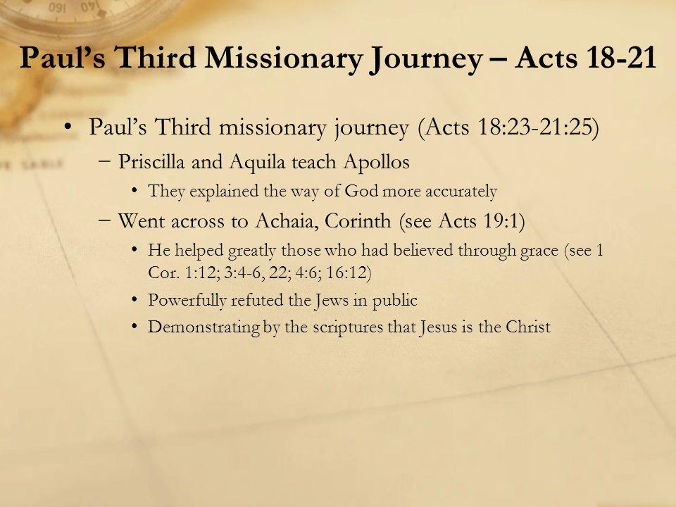 Paul's Three Year Mission Effort in Ephesus (19:1-19:41)Ephesus −Years in Ephesus – A.D.