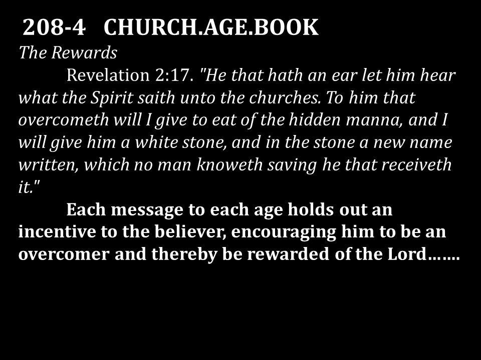 208-4 CHURCH.AGE.BOOK The Rewards Revelation 2:17.