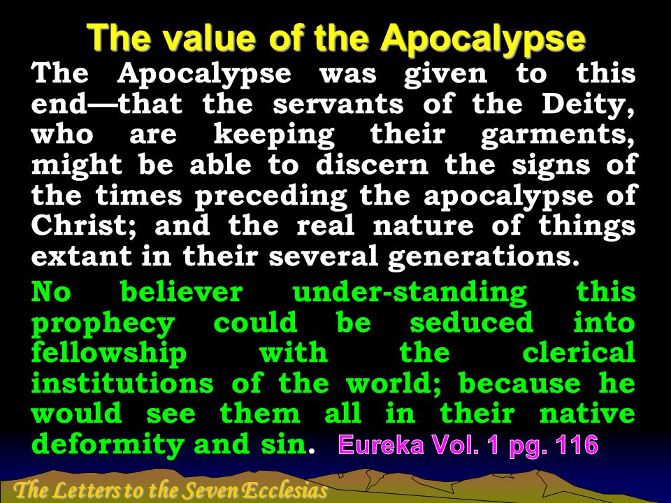 The Letters to the Seven Ecclesias The value of the Apocalypse