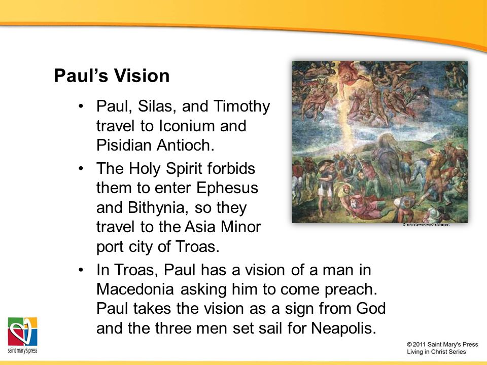 Paul's Vision Paul, Silas, and Timothy travel to Iconium and Pisidian Antioch.