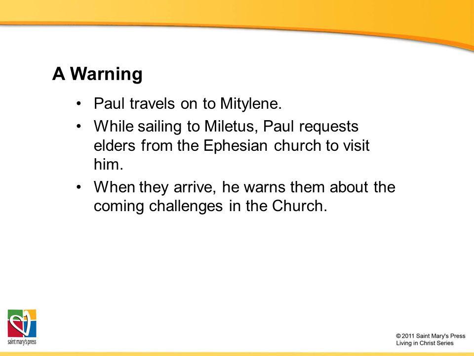 A Warning Paul travels on to Mitylene.