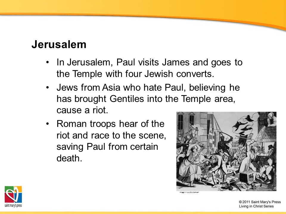 Jerusalem In Jerusalem, Paul visits James and goes to the Temple with four Jewish converts.