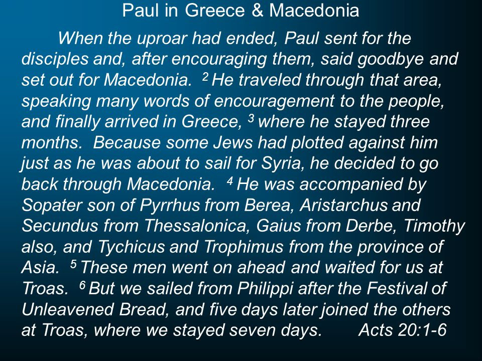 When the uproar had ended, Paul sent for the disciples and, after encouraging them, said goodbye and set out for Macedonia.