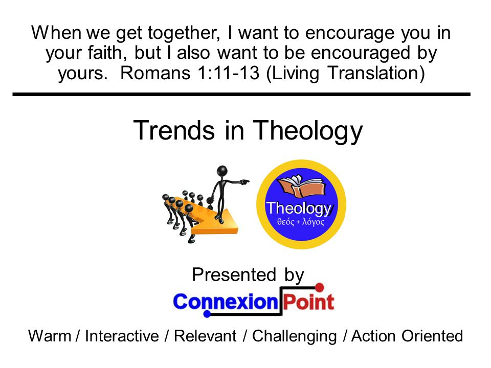 Presented by Warm / Interactive / Relevant / Challenging / Action Oriented When we get together, I want to encourage you in your faith, but I also want to be encouraged by yours.
