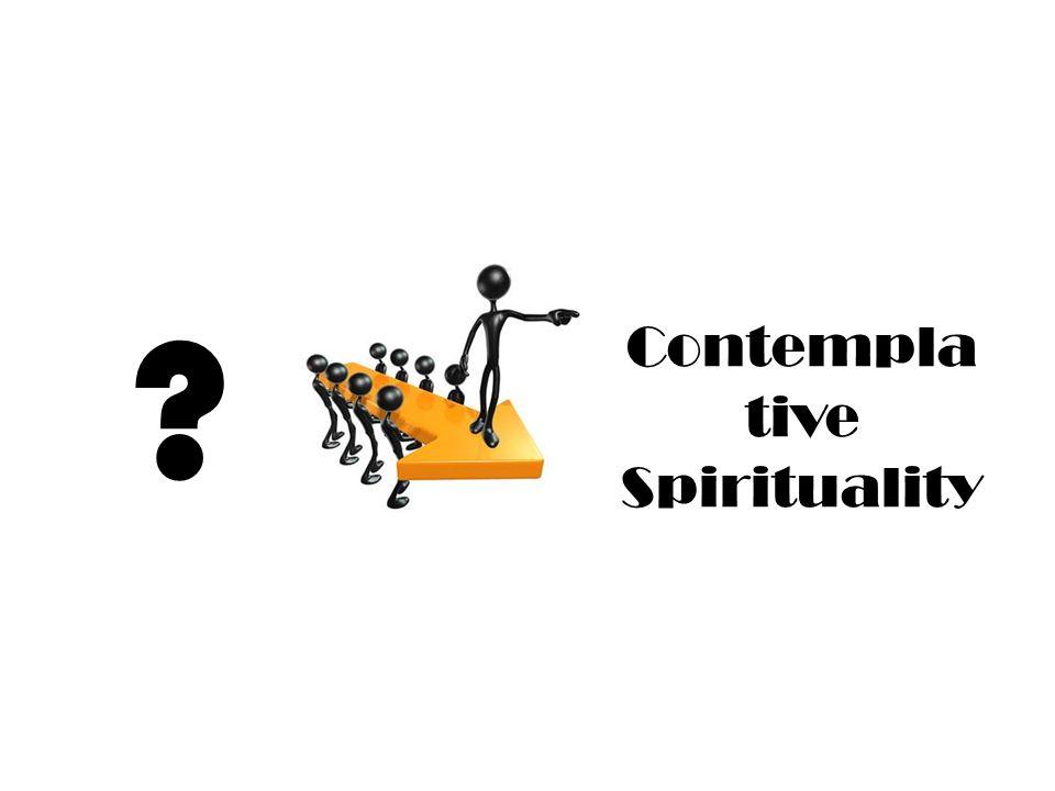 Contempla tive Spirituality ?