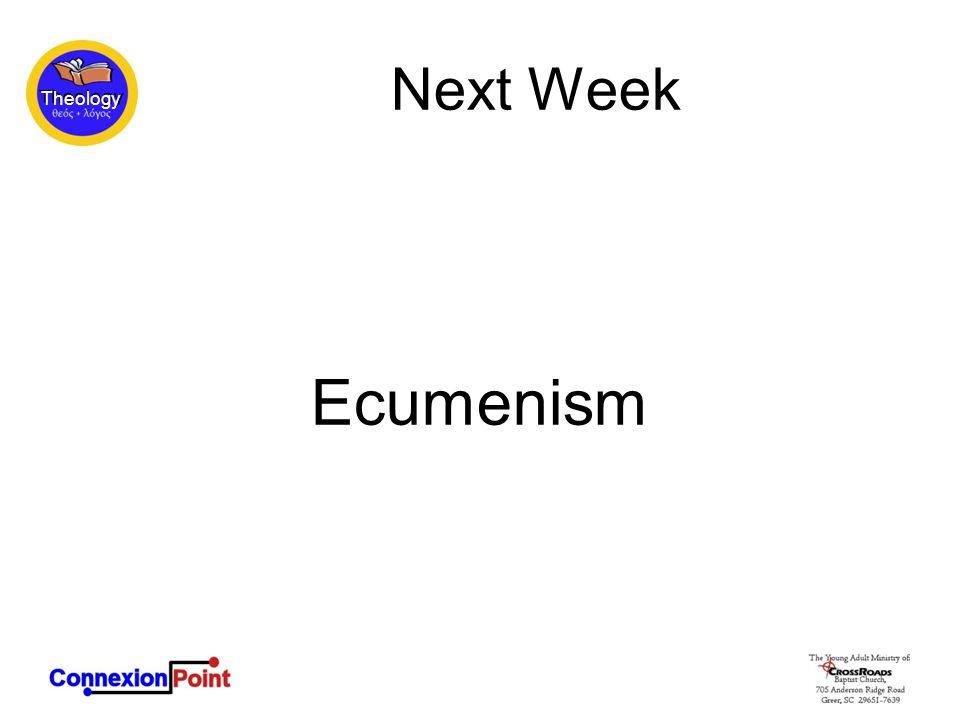 Theology Next Week Ecumenism