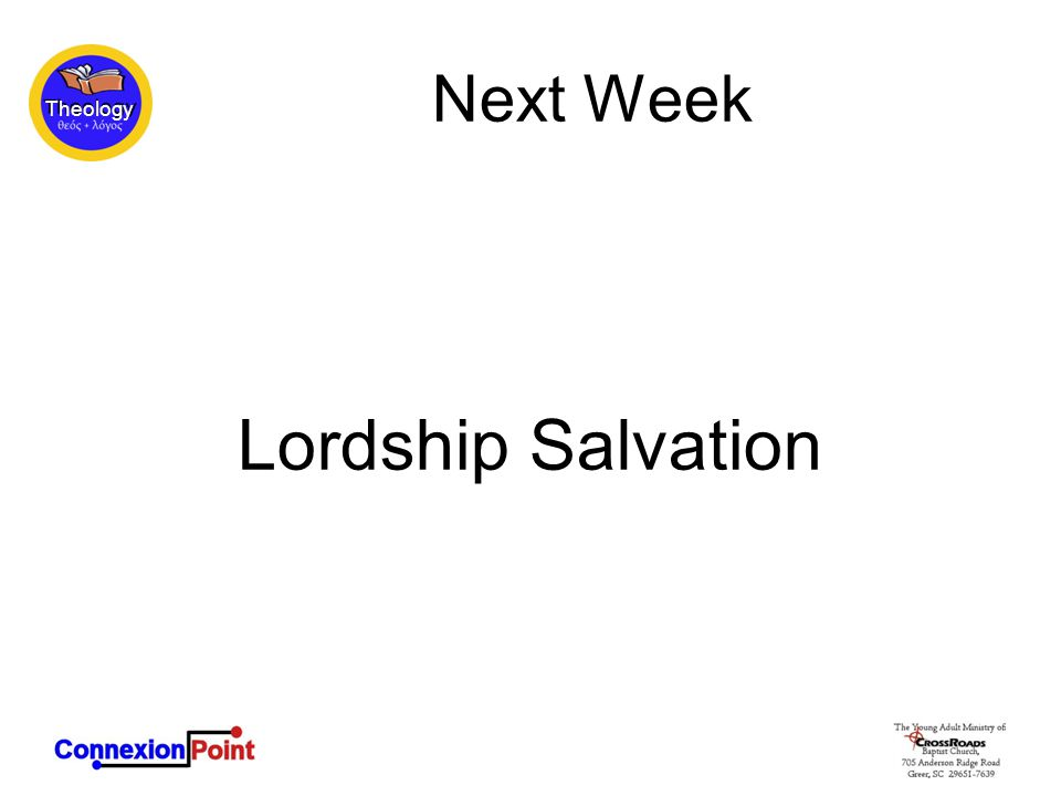 Theology Next Week Lordship Salvation