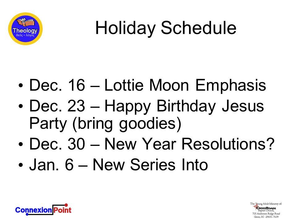 Holiday Schedule Dec. 16 – Lottie Moon Emphasis Dec.